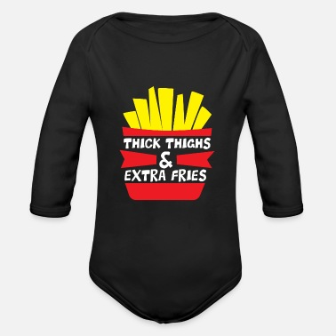 Fries thick thighs and extra fries - funny french fries - Organic Long-Sleeved Baby Bodysuit