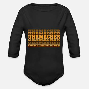 Farewell Watchmaker sometimes called superhero - Organic Long-Sleeved Baby Bodysuit