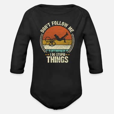 Stunt BMX Don't Follow Me I Do Stupid Things Retro - Organic Long-Sleeved Baby Bodysuit