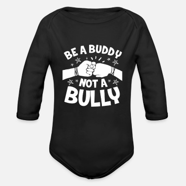 Anti-bullying Anti-bullying anti-bullying bullying school gift - Organic Long-Sleeved Baby Bodysuit