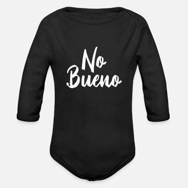 Slang No Bueno - No Good Spanish Slang - Organic Long Sleeve Baby Bodysuit