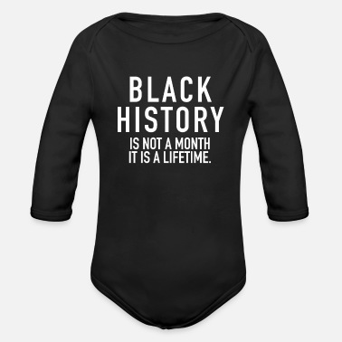 Black History Is Not A Month | Black Power - Organic Long-Sleeved Baby Bodysuit