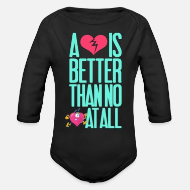 Better Than No Alove is better than no at all - Organic Long-Sleeved Baby Bodysuit