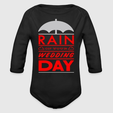 Rain on your wedding day - Organic Long Sleeve Baby Bodysuit