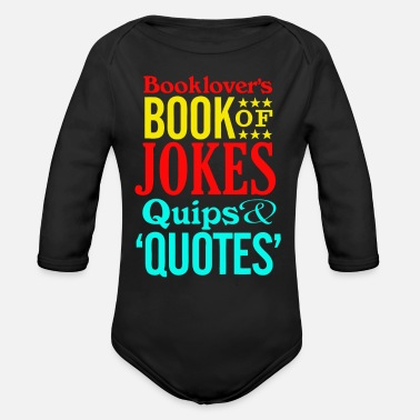 Booklover Booklover's Book of Jokes, Quips and Quotes - Organic Long-Sleeved Baby Bodysuit