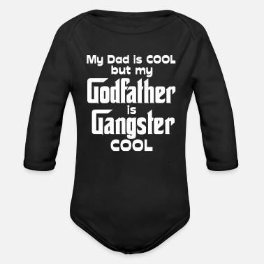 Godfather Dad is Cool but Godfather Gangster Cool - Organic Long Sleeve Baby Bodysuit