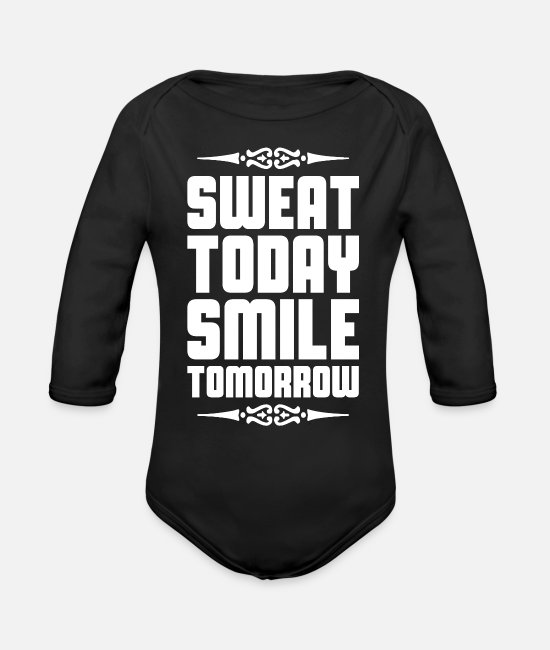 Quote Baby One Pieces - sweat today - Organic Long-Sleeved Baby Bodysuit black