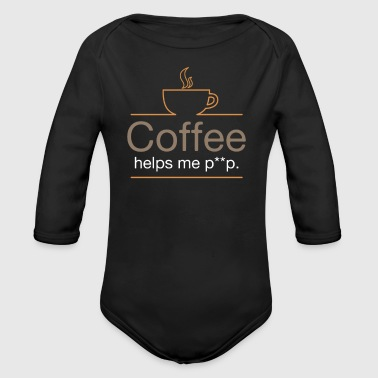 COFFEE HELPS ME P**P - Long Sleeve Baby Bodysuit