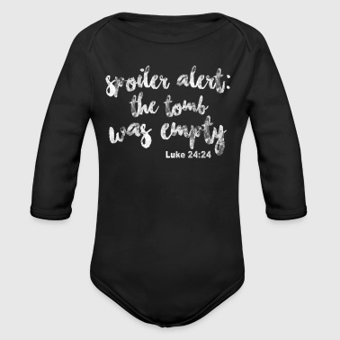 Spoiler Alert The Tomb Was Empty Luke 24 24 - Long Sleeve Baby Bodysuit