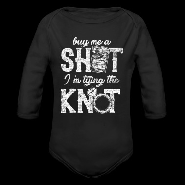 buy me a shot I´m tyoing the knot gift friends - Long Sleeve Baby Bodysuit