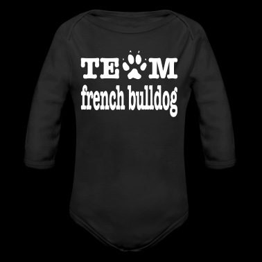Dog Owner Team French Bulldog Shirt Dog Lovers - Long Sleeve Baby Bodysuit