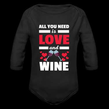 Cool All You Need is Love and Wine T-Shirt - Organic Long Sleeve Baby Bodysuit