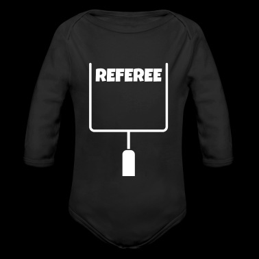 Referee American Football Futbol Americano Gear Outfit Shirt Tshirt field Goal WHITE - Organic Long Sleeve Baby Bodysuit
