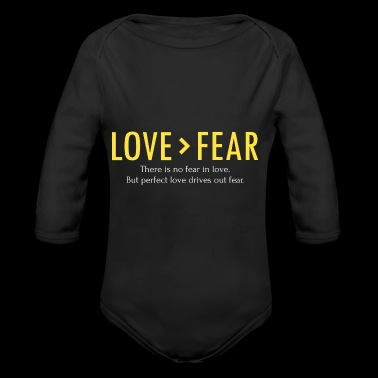 1 John 4:18 no fear in love. love drives out fear - Long Sleeve Baby Bodysuit