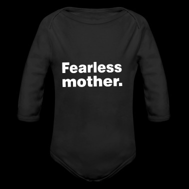 Fearless mother shirt brave gift idea - Long Sleeve Baby Bodysuit
