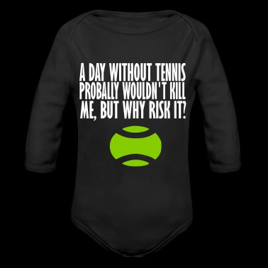 a day without tennis - Long Sleeve Baby Bodysuit