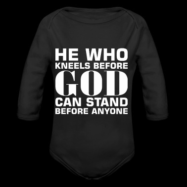 Who Kneels Before God Can Stand Before Anyone - Long Sleeve Baby Bodysuit