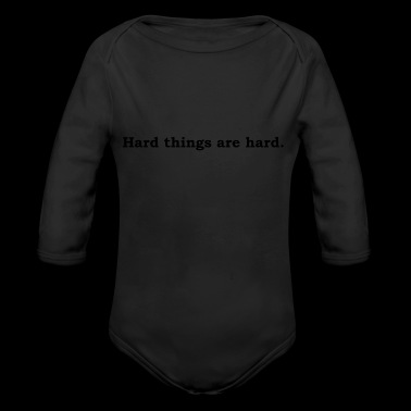 Hard things are hard - Long Sleeve Baby Bodysuit