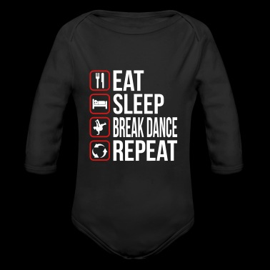 Eat Sleep Break Dance Repeat - Long Sleeve Baby Bodysuit