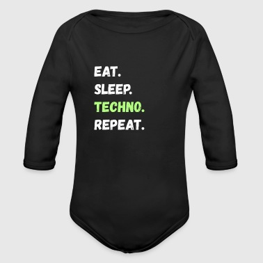 Eat. Sleep. Techno. Repeat. Lifestyle Gifts - Organic Long Sleeve Baby Bodysuit