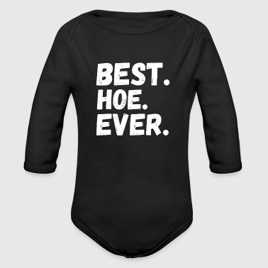 Best. Hoe. Ever cool Quote Souvenir Gifts - Organic Long Sleeve Baby Bodysuit