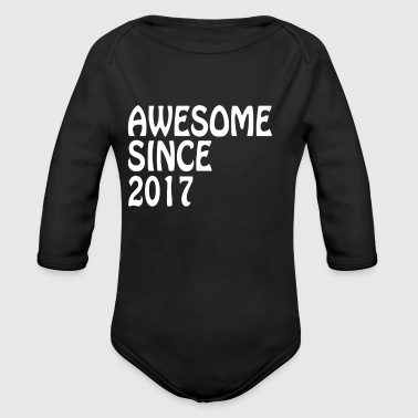 Awesome Since 2017 Tee Birthday Gift Shirt - Long Sleeve Baby Bodysuit