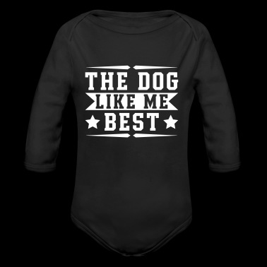The Dog Like Me Best - Long Sleeve Baby Bodysuit