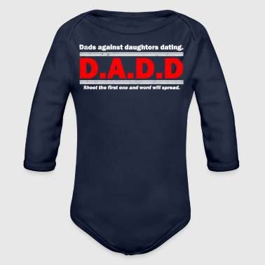 Date Dads Against Daughters Dating - Organic Long Sleeve Baby Bodysuit