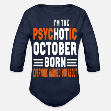 October Born I AM THE PSYCHOTIC OCTOBER BORN OCTOBER BORN - Organic Long-Sleeved Baby Bodysuit