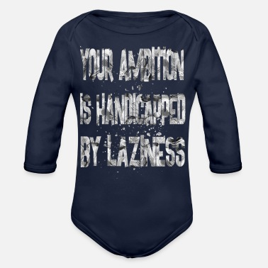 Handicap Funny your ambition is handicapped - Organic Long-Sleeved Baby Bodysuit