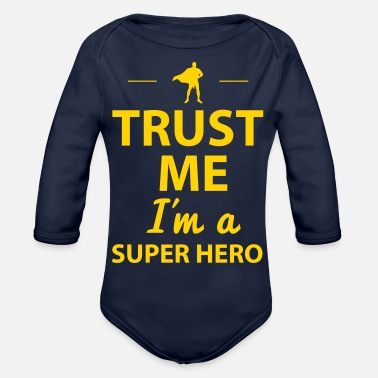 Father And Son Superman Trust Me I'm A Super Hero - Organic Long-Sleeved Baby Bodysuit