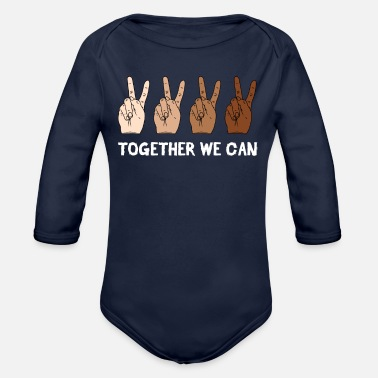 Anti Racism Together We Can Anti Racism Tolerance Supporter - Organic Long-Sleeved Baby Bodysuit