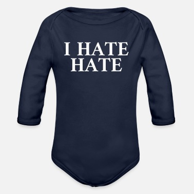 Hating I Hate Hate - Organic Long-Sleeved Baby Bodysuit