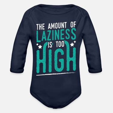 Relax Meme Laziness Design Quote Amount Of Laziness - Organic Long-Sleeved Baby Bodysuit