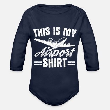 Relax Jokes Travel Design Quote Airport Shirt - Organic Long-Sleeved Baby Bodysuit