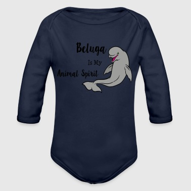 Beluga Beluga Is My Animal Spirit - Organic Long Sleeve Baby Bodysuit