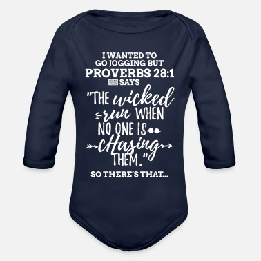 White Proverbs 28 1 I Wanted to Go Jogging but Laz - Organic Long-Sleeved Baby Bodysuit