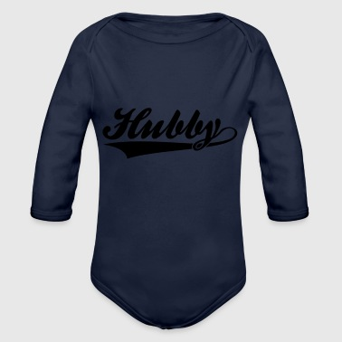 Hubby Hubby | Best Hubby Ever ( I Love My Hubby) - Organic Long Sleeve Baby Bodysuit