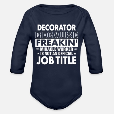 Decoration Decorator job shirt Gift for Decorator - Organic Long Sleeve Baby Bodysuit