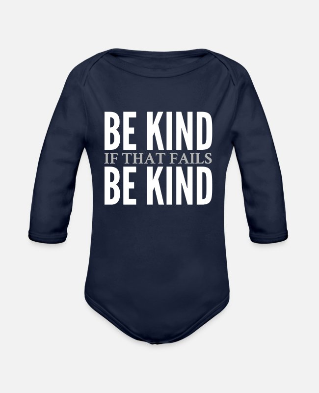 Goodness Baby One Pieces - Be Kind. If that fails, Be Kind - Organic Long-Sleeved Baby Bodysuit dark navy
