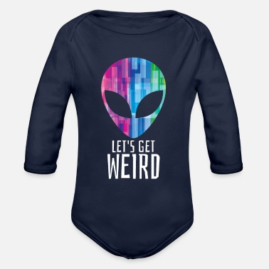 Psytrance Let's Get Weird - Funny Alien Party Gift - Organic Long Sleeve Baby Bodysuit