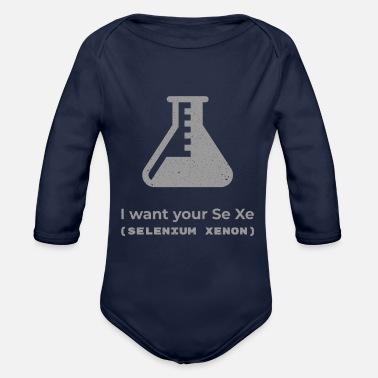Pickup Line I Want Your SeXe | Science Lover Pickup Line - Organic Long Sleeve Baby Bodysuit