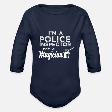 Police Inspector I'm a police inspector not a magician - Organic Long-Sleeved Baby Bodysuit