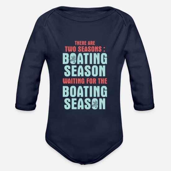 Seasonal Baby Clothing - there are two seasons boating season waiting for - Organic Long-Sleeved Baby Bodysuit dark navy