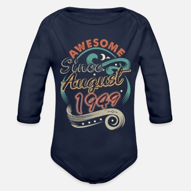Awesome Since August 1949 Birthday - Organic Long-Sleeved Baby Bodysuit