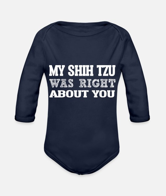 Shih Baby One Pieces - My SHIH TZU Right ABout You i g - Organic Long-Sleeved Baby Bodysuit dark navy