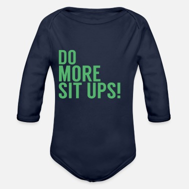 Sit Sit Up Sit Up Sit Up Sit Up - Organic Long-Sleeved Baby Bodysuit