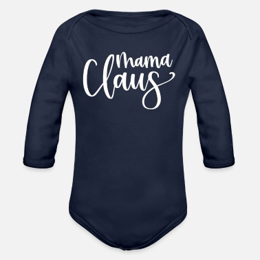 Claus Mama Claus Mrs. Claus - Organic Long-Sleeved Baby Bodysuit