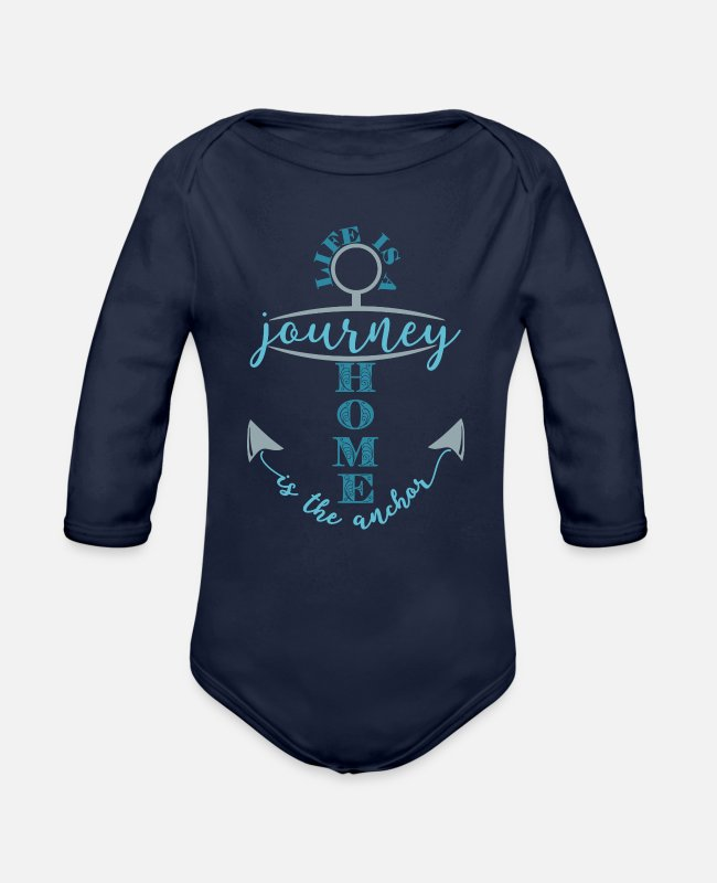 Life Is A Journey Baby One Pieces - LIfe is a Journey Home is the Anchor - Organic Long-Sleeved Baby Bodysuit dark navy