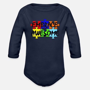 Embrace Autism Autism Embrace the Awesome - Organic Long-Sleeved Baby Bodysuit